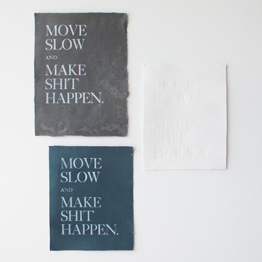 Move Slow - Letterpress & Handmade Paper by Emily ! Duong